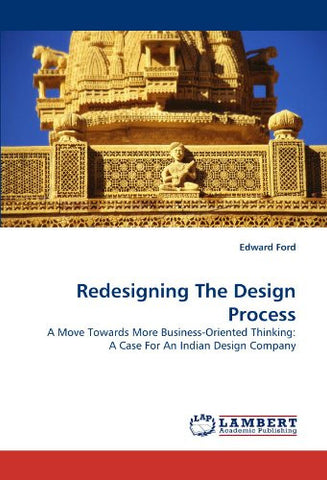 Redesigning The Design Process: A Move Towards More Business-Oriented Thinking: A Case For An Indian Design Company