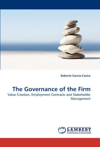 The Governance of the Firm: Value Creation, Employment Contracts and Stakeholder Management