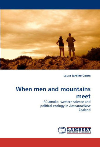 When men and mountains meet: R?iamoko, western science and political ecology in Aotearoa/New Zealand