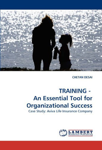 TRAINING -  An Essential Tool for Organizational Success: Case Study: Aviva Life Insurance Company