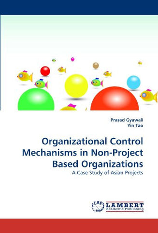 Organizational Control Mechanisms in Non-Project Based Organizations: A Case Study of Asian Projects