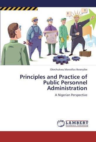 Principles and Practice of Public Personnel Administration: A Nigerian Perspective