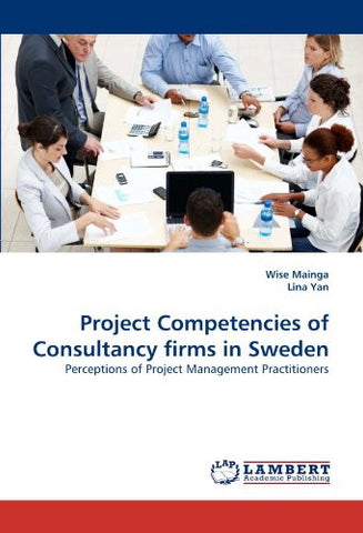 Project Competencies of Consultancy firms in Sweden: Perceptions of Project Management Practitioners
