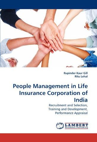 People Management in Life Insurance Corporation of India: Recruitment and Selection, Training and Development, Performance Appraisal