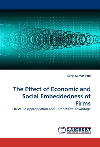 The Effect of Economic and Social Embeddedness of Firms: On Value Appropriation and Competitive Advantage