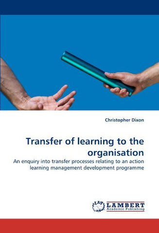 Transfer of learning to the organisation: An enquiry into transfer processes relating to an action learning management development programme