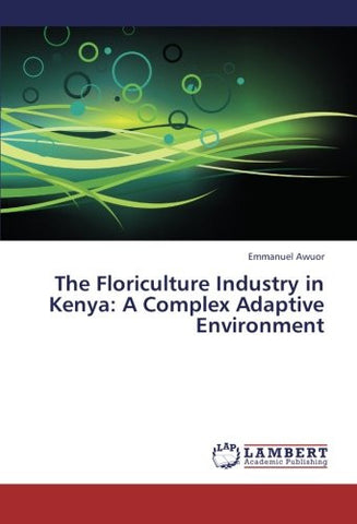 The Floriculture Industry in Kenya: A Complex Adaptive Environment