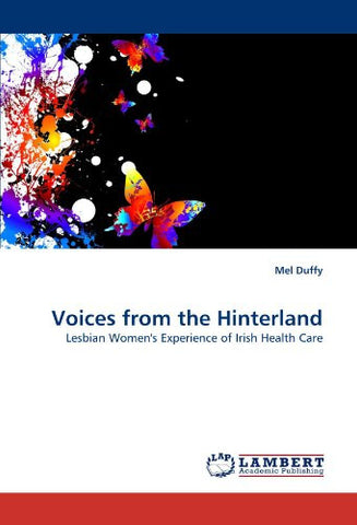 Voices from the Hinterland: Lesbian Women's Experience of Irish Health Care