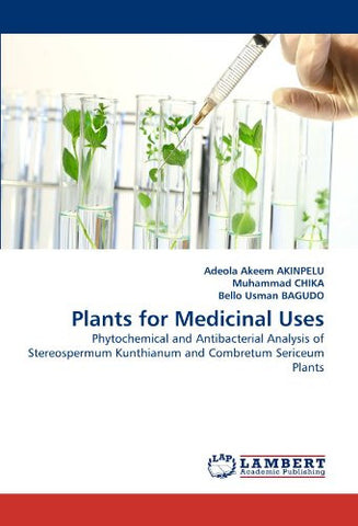 Plants for Medicinal Uses: Phytochemical and Antibacterial Analysis of Stereospermum Kunthianum and Combretum Sericeum Plants