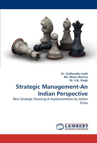 Strategic Management-An Indian Perspective: Best Strategic Planning & Implementation by Indian Firms