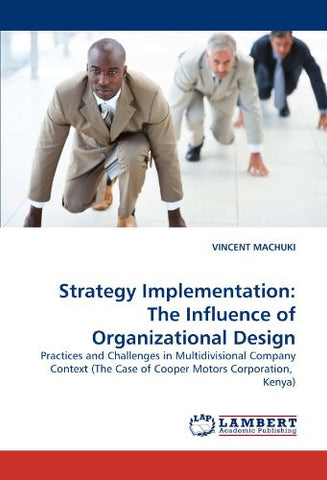 Strategy Implementation: The Influence of Organizational Design: Practices and Challenges in Multidivisional Company Context (The Case of Cooper Motors Corporation,  Kenya)