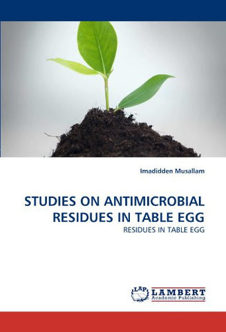 STUDIES ON ANTIMICROBIAL RESIDUES IN TABLE EGG: RESIDUES IN TABLE EGG