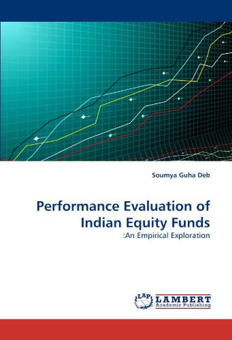 Performance Evaluation of Indian Equity Funds: :An Empirical Exploration