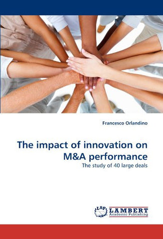 The impact of innovation on M&A performance: The study of 40 large deals