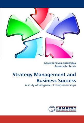 Strategy Management and Business Success: A study of Indigenous Entrepreneurships