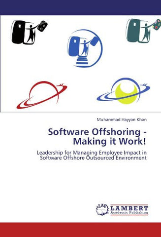 Software Offshoring - Making it Work!: Leadership for Managing Employee Impact in Software Offshore Outsourced Environment