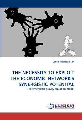 THE NECESSITY TO EXPLOIT THE ECONOMIC NETWORK'S SYNERGISTIC POTENTIAL: The synergistic gravity equation model