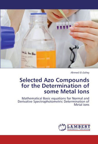 Selected Azo Compounds for the Determination of some Metal Ions: Mathematical Basic equations for Normal and Derivative  Spectrophotometric Determination of Metal ions