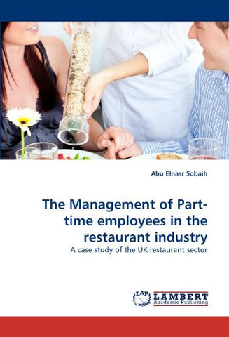 The Management of Part-time employees in the restaurant industry: A case study of the UK restaurant sector