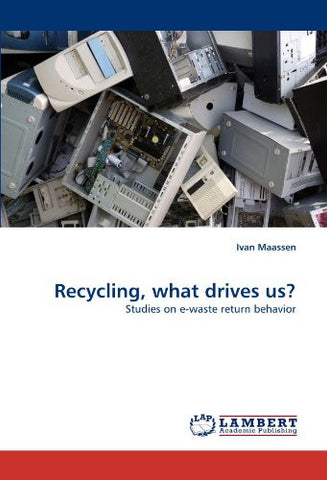 Recycling, what drives us?: Studies on e-waste return behavior