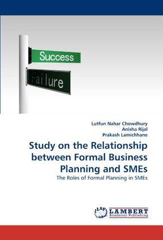 Study on the Relationship between Formal Business Planning and SMEs: The Roles of Formal Planning in SMEs