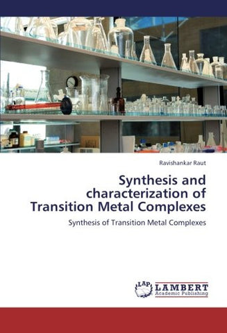 Synthesis and characterization of Transition Metal Complexes: Synthesis of Transition Metal Complexes