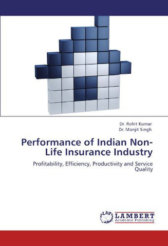 Performance of Indian Non-Life Insurance Industry: Profitability, Efficiency, Productivity and Service Quality