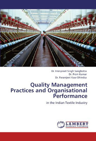 Quality Management Practices and Organisational Performance: in the Indian Textile Industry