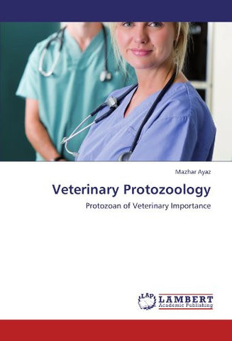 Veterinary Protozoology: Protozoan of Veterinary Importance