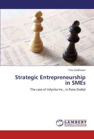 Strategic Entrepreneurship in SMEs: The case of Infynita Inc., in Pune (India)