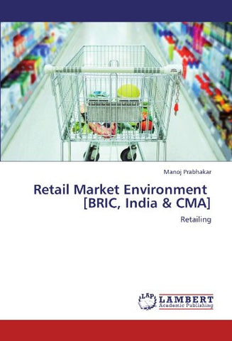 Retail Market Environment   [BRIC, India & CMA]: Retailing