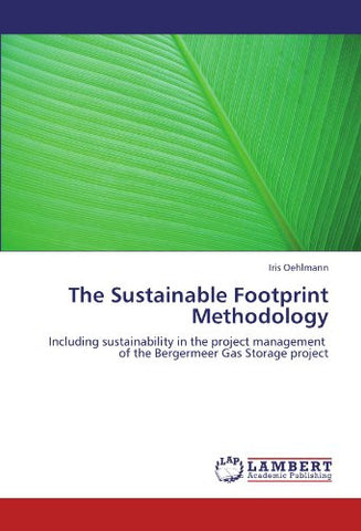 The Sustainable Footprint Methodology: Including sustainability in the project management of the Bergermeer Gas Storage project