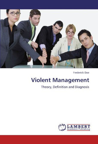 Violent Management: Theory, Definition and Diagnosis