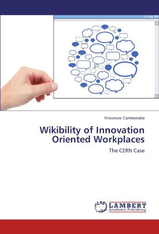 Wikibility of Innovation Oriented Workplaces: The CERN Case
