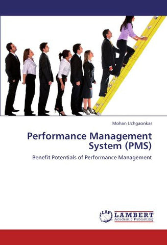 Performance Management System (PMS): Benefit Potentials of Performance Management