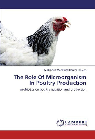 The Role Of Microorganism In Poultry Production: probiotics on poultry nutrition and production
