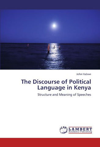 The Discourse of Political Language in Kenya: Structure and Meaning of Speeches
