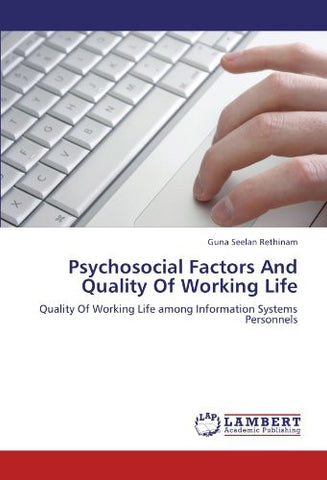 Psychosocial Factors And Quality Of Working Life: Quality Of Working Life among Information Systems Personnels