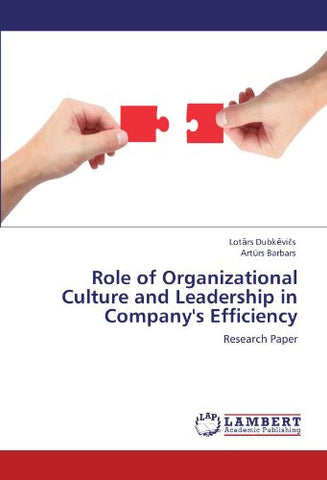 Role of Organizational Culture and Leadership in Company's Efficiency: Research Paper