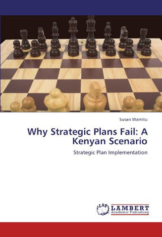 Why Strategic Plans Fail: A Kenyan Scenario: Strategic Plan Implementation