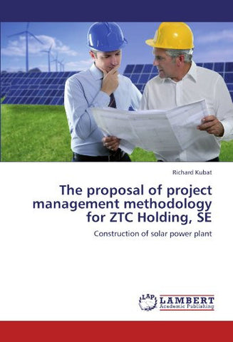 The proposal of project management methodology for ZTC Holding, SE: Construction of solar power plant