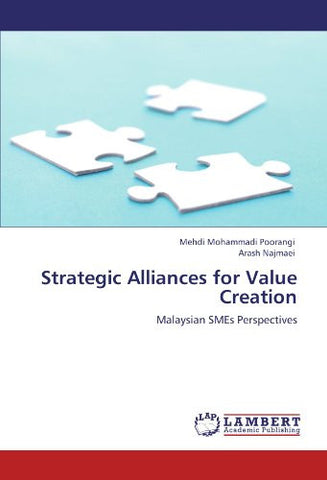 Strategic Alliances for Value Creation: Malaysian SMEs Perspectives