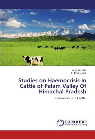 Studies on Haemocrisis in Cattle of Palam Valley Of Himachal Pradesh: Haemocrisis in Cattle