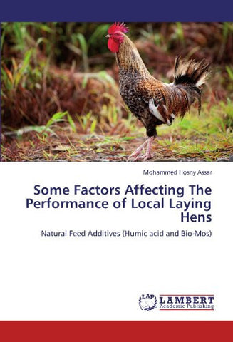 Some Factors Affecting The Performance of Local Laying Hens: Natural Feed Additives (Humic acid and Bio-Mos)