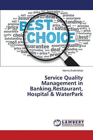 Service Quality Management in Banking,Restaurant, Hospital & WaterPark