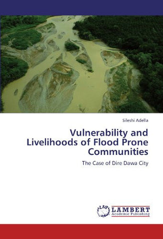 Vulnerability and Livelihoods of Flood Prone Communities: The Case of Dire Dawa City