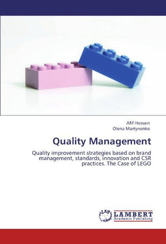 Quality Management: Quality improvement strategies based on brand management, standards, innovation and CSR practices. The Case of LEGO