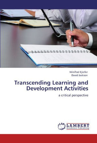 Transcending Learning and Development Activities: a critical perspective