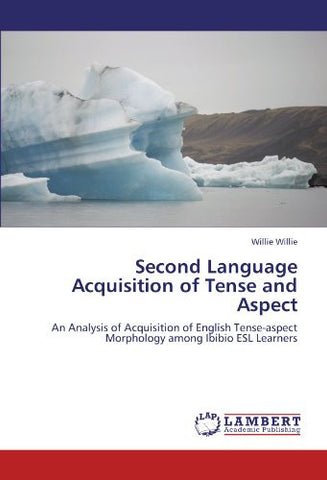 Second Language Acquisition of Tense and Aspect: An Analysis of Acquisition of English Tense-aspect Morphology among Ibibio ESL Learners