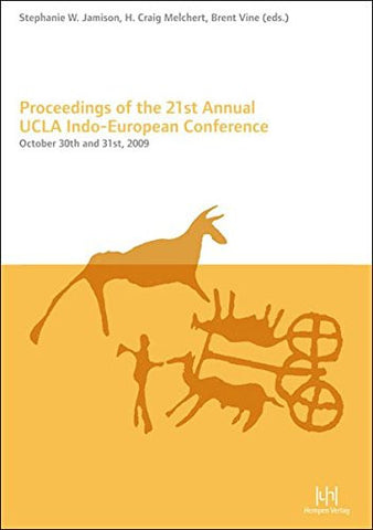 Proceedings of the 21st Annual UCLA Indo-European Conference: October 30th and 31st, 2009 (Sprache-Politik-Gesellschaft)